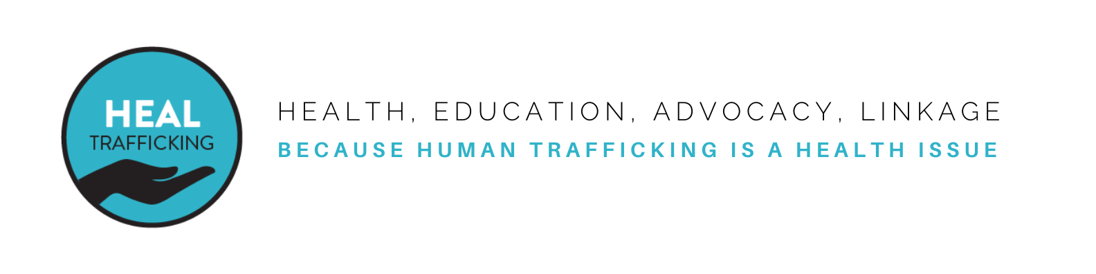 HEAL Trafficking: Health, Education, Advocacy, Linkage - Because human trafficking is a public health issue
